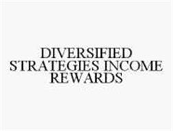 DIVERSIFIED STRATEGIES INCOME REWARDS