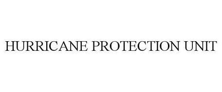 HURRICANE PROTECTION UNIT