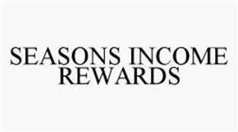 SEASONS INCOME REWARDS