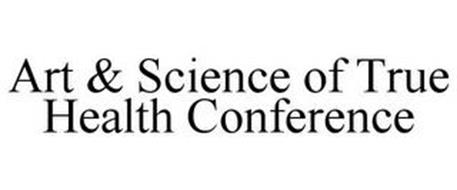 ART & SCIENCE OF TRUE HEALTH CONFERENCE