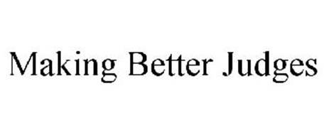 MAKING BETTER JUDGES