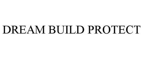 DREAM BUILD PROTECT