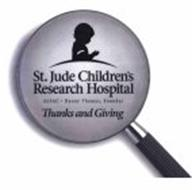 ST. JUDE CHILDREN'S RESEARCH HOSPITAL ALSAC DANNY THOMAS, FOUNDER THANKS AND GIVING