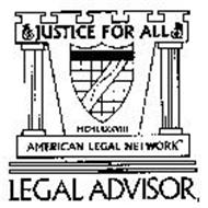 JUSTICE FOR ALL MCMLXXXVIII AMERICAN LEGAL NETWORK LEGAL ADVISOR
