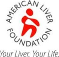 AMERICAN LIVER FOUNDATION YOUR LIVER. YOUR LIFE.