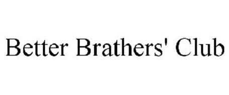 BETTER BRATHERS' CLUB