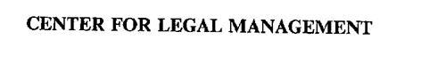 CENTER FOR LEGAL MANAGEMENT