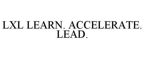 LXL LEARN. ACCELERATE. LEAD.