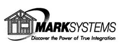 MARKSYSTEMS DISCOVER THE POWER OF TRUE INTEGRATION
