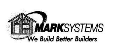 MARKSYSTEMS WE BUILD BETTER BUILDERS