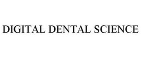 DIGITAL DENTAL SCIENCE