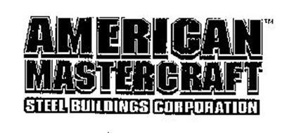 AMERICAN MASTERCRAFT STEEL BUILDINGS CORPORATION