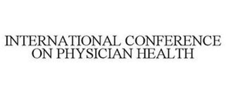 INTERNATIONAL CONFERENCE ON PHYSICIAN HEALTH