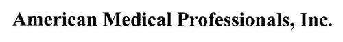 AMERICAN MEDICAL PROFESSIONALS, INC.