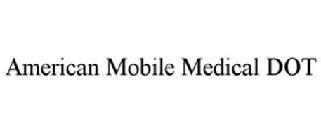 AMERICAN MOBILE MEDICAL DOT