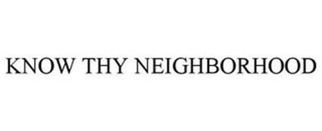 KNOW THY NEIGHBORHOOD