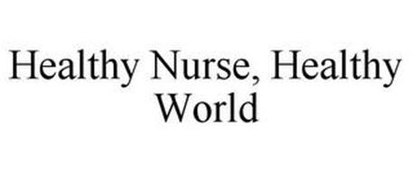 HEALTHY NURSE, HEALTHY WORLD