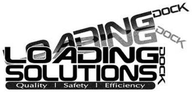 LOADING DOCK LOADING DOCK OADING DOCK SOLUTIONS QUALITY | SAFETY | EFFICIENCY