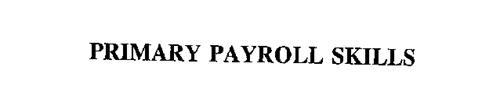 PRIMARY PAYROLL SKILLS