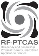 RF-PTCAS RESIDENCY AND FELLOWSHIP PHYSICAL THERAPY CENTRALIZED APPLICATION SERVICE