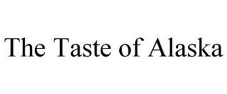 THE TASTE OF ALASKA