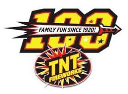 100 FAMILY FUN SINCE 1920! TNT FIREWORKS