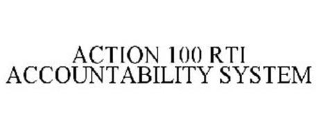 ACTION 100 RTI ACCOUNTABILITY SYSTEM