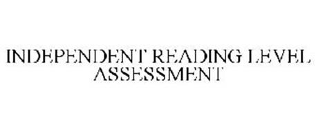 INDEPENDENT READING LEVEL ASSESSMENT