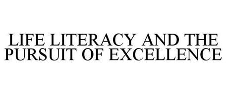LIFE LITERACY AND THE PURSUIT OF EXCELLENCE