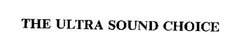 THE ULTRA SOUND CHOICE