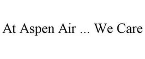 AT ASPEN AIR ... WE CARE