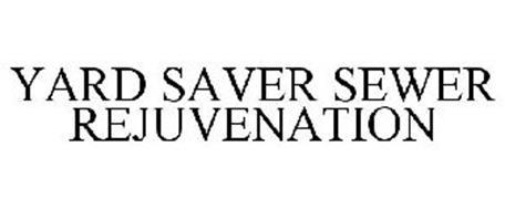YARD SAVER SEWER REJUVENATION