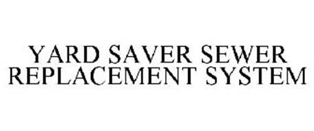 YARD SAVER SEWER REPLACEMENT SYSTEM