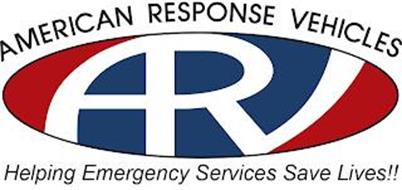 AMERICAN RESPONSE VEHICLES ARV HELPING EMERGENCY SERVICES SAVE LIVES