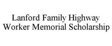 LANFORD FAMILY HIGHWAY WORKER MEMORIAL SCHOLARSHIP