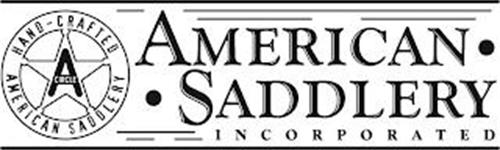 AMERICAN SADDLERY INCORPORATED HAND-CRAFTED AMERICAN SADDLERY A CIRCLE