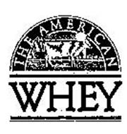 THE AMERICAN WHEY