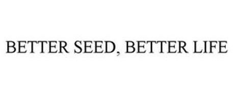 BETTER SEED, BETTER LIFE