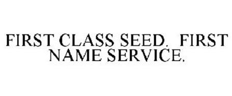 FIRST CLASS SEED. FIRST NAME SERVICE.