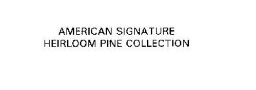 AMERICAN SIGNATURE HEIRLOOM PINE COLLECTION