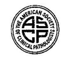 ASCP THE AMERICAN SOCIETY OF CLINICAL PATHOLOGISTS