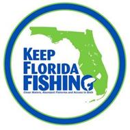 KEEP FLORIDA FISHING CLEAN WATERS, ABUNDANT FISHERIES AND ACCESS TO BOTH