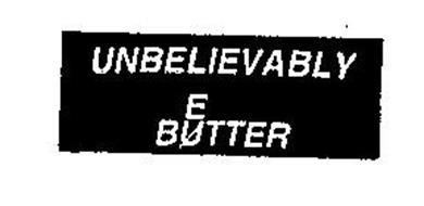 UNBELIEVABLY BETTER