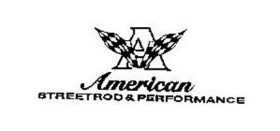 A AMERICAN STREETROD & PERFORMANCE