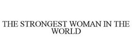 THE STRONGEST WOMAN IN THE WORLD