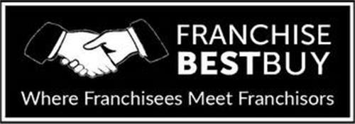FRANCHISE BEST BUY WHERE FRACHISEES MEET FRANCHISORS