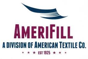 AMERIFILL A DIVISION OF AMERICAN TEXTILE CO. EST 1925