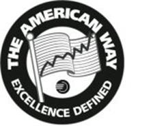 THE AMERICAN WAY EXCELLENCE DEFINED
