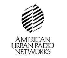 AMERICAN URBAN RADIO NETWORKS