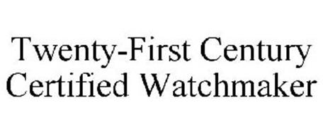 TWENTY-FIRST CENTURY CERTIFIED WATCHMAKER